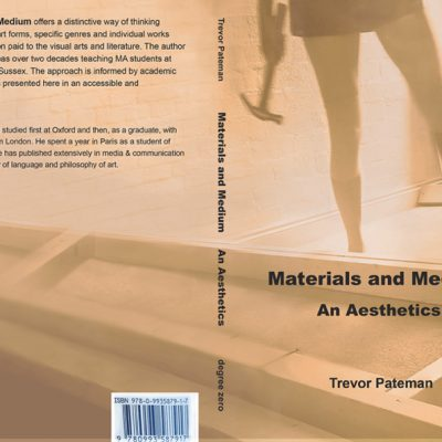 One of the book covers – Materials and Medium An Aesthetics – for Trevor Pateman.